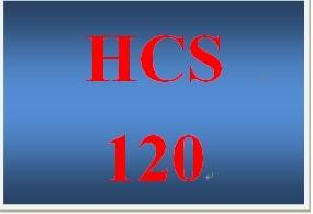 HCS 120 Entire Course