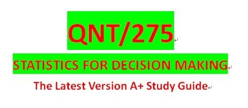 QNT 275 Week 3 CLO Business Decision Making Project Part 1