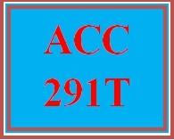 ACC 291T Entire Course