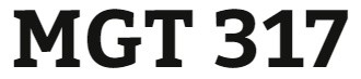 MGT 317 Week 3 Organizing, Staffing, and Developing Teams