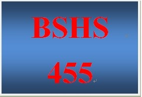 BSHS 455 Week 4 Assessment Project Analysis
