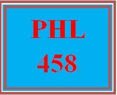 PHL 458 Week 4 Critically Thinking Through a Scenario