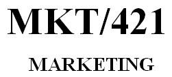MKT 421 Week 2 Marketing Mix Presentation