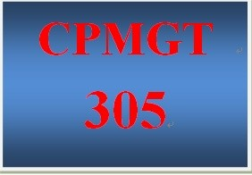 CPMGT 305 Week 3 Final Project Management Plan
