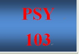 PSY 103 Week 3 Remembering, Feeling, and Thinking Worksheet