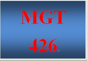 MGT 426 Entire Course