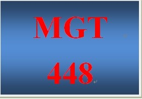 MGT 448 Entire Course