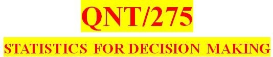 QNT 275 Entire Course Latest Version A+ Study Guide