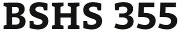 BSHS 355 Week 1 Field Experience Agency Profile Analysis