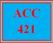 ACC 421 Wk 2 Discussion #3 -