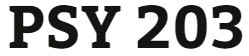 PSY 203 Week 3 Review Worksheet