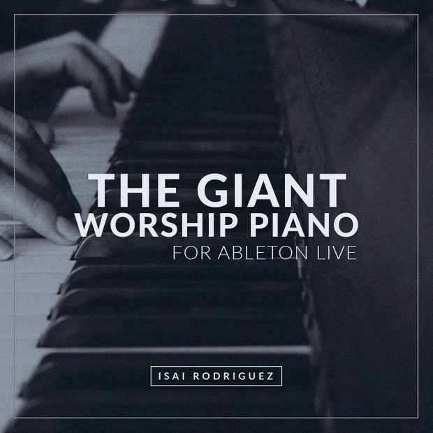 The Giant Worship Piano - Ableton Live