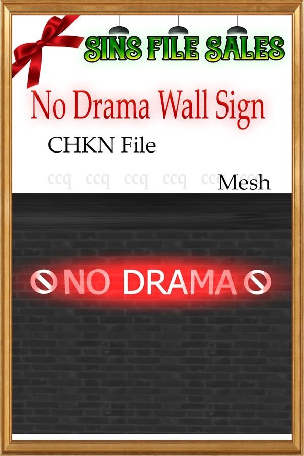 No Drama Sign *Chkn