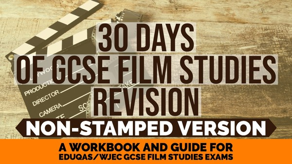 30 days of GCSE Film Studies Revision for Eduqas film compiled guide and PDF booklet