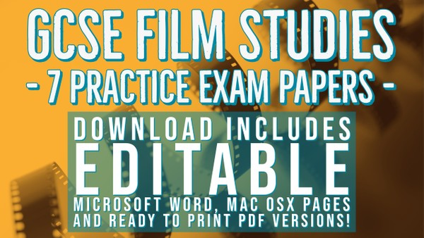 7 editable GCSE Film Studies Trial Exam Papers - includes Word, Apple Mac OSX Pages and PDF versions