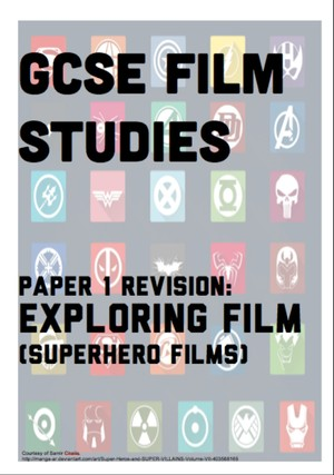 GCSE Film Studies Revision guide for WJEC Paper 1 Exploring Film Superhero films