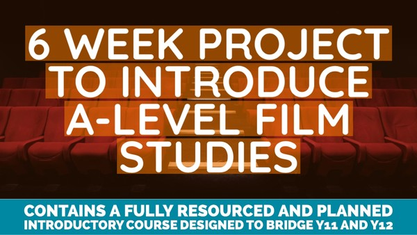 Introduction to A-Level Film Studies - 6 week course for students
