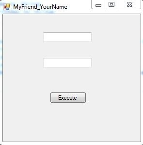 Form application named MyFriend_YourName Solution