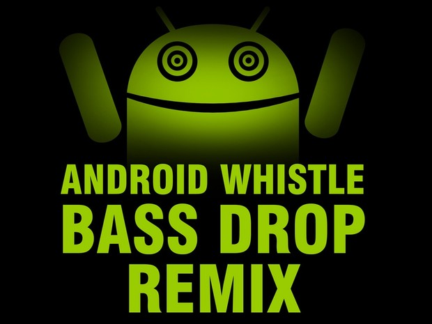 Android Whistle Bass Drop Remix - Seedy M