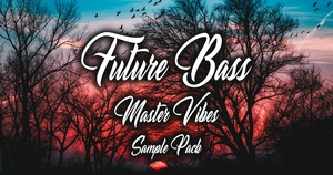 Future Bass Sample Pack +7 Ghostproduced Tracks by Master Vibes