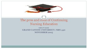 NRS-440V Week 4 CLC: Pros and Cons of Mandatory Continuing Nursing Education Presentation