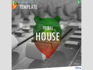 FL STUDIO // EDM TEMPLATE - Tribal House #16 FLP