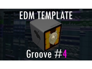 EDM TEMPLATE - Groove #4