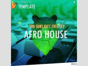 EDM TEMPLATE - Afro House #13 ( 200 SUBS GIFT ) FREE
