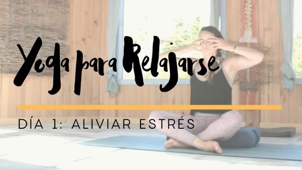 Yoga para Relajarse - Dia 1