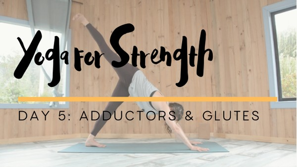 Yoga for Strength - Day 5