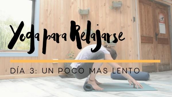 Yoga para Relajarse - Dia 3