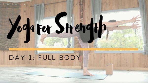 Yoga for Strength - Day 1
