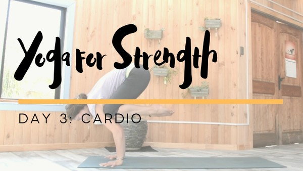 Yoga for Strength - Day 3