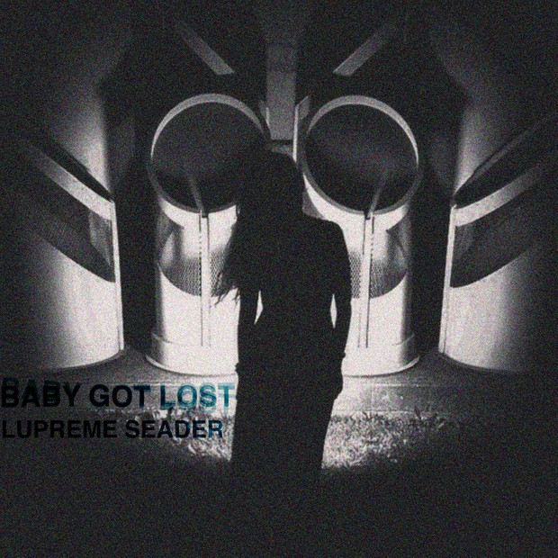 Lupreme Seader - Baby got lost