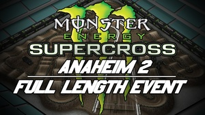 2018 Monster Energy Supercross Round 3 Anaheim 2 Triple Crown HD