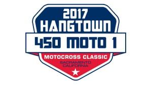 2017 Pro Motocross Hangtown 450 Moto 1 HD