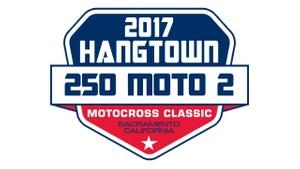 2017 Pro Motocross Hangtown 250 Moto 2 HD