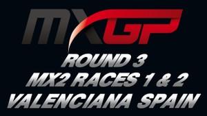 2018 MXGP of La Comunitat Valenciana Round 3 MX2 Races 1 & 2 HD