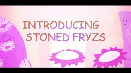 Project File Introducing Stoned Fryzs