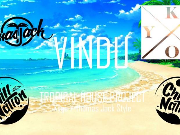 Tropical House Style | VINDU PROJECTS | Kygo, Thomas Jack Style