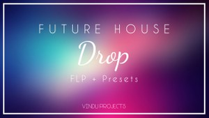 Future House DROP | Oliver Heldens/Don Diablo Styled FLP