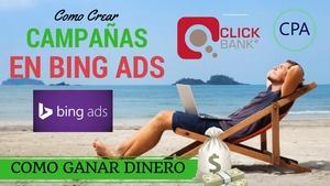 Entrenamiento PPC Bing Ads | Campañas | Aceptación en Redes CPA | Dinero con Clickbank