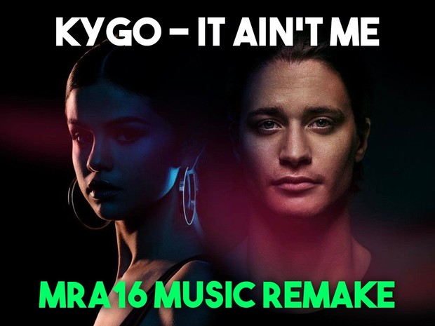 Kygo, Selena Gomez - It Ain't Me (FLP)