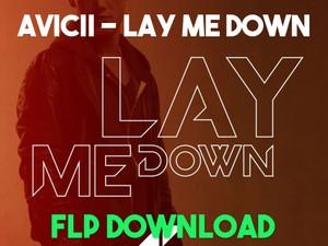 Avicii - Lay Me Down (FLP Download)