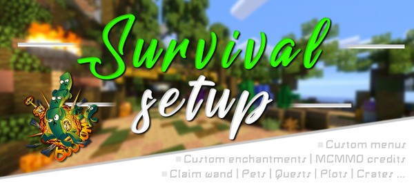 ① SURVIVAL SETUP | | ■ Custom menus ■ | Pets | Quests | Protection | Crates | ..