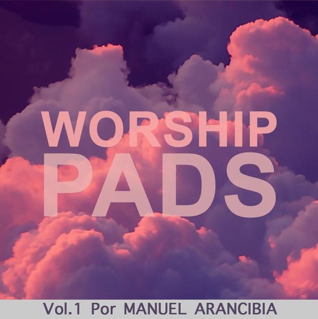 Worship Pads Vol. 1 Manuel Arancibia