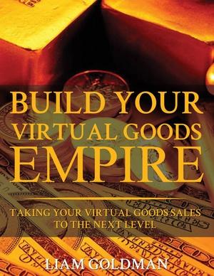 Build Your Virtual Goods Empire