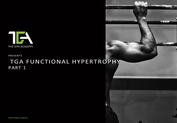 Functional Hypertrophy Part 1