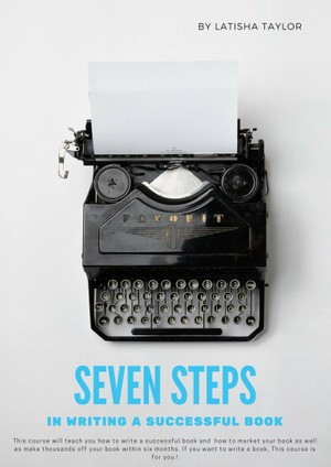 SEVEN STEPS IN WRITING A SUCCESSFUL BOOK