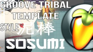 GROOVE HOUSE TRIBAL - TEMPLATE FL STUDIO